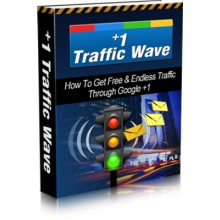+1 Traffic Wave: How To Get Free & Endless Traffic Through Google Plus One