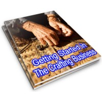 Getting Started in the Crafting Business PLR Reports