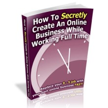 Create An Online Business While Working Full Time PLR Ebook