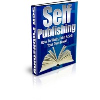 Self Publishing - How To Write, Print & Sell Your Own Book